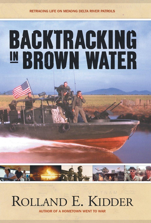 Download Backtracking in Brown Water: Retracing Life on Mekong Delta River Patrols pdf