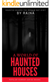 A World of Haunted Houses: Haunted House  You Should Not Visit (POPULAR HORROR  Book 1)
