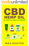 CBD Hemp Oil: The Essential Guide to Cannabidiol (English Edition)