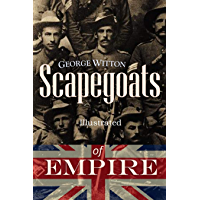 Scapegoats of the Empire: The True Story of Breaker Morant's Bushveldt Carbineers [Illustrated]