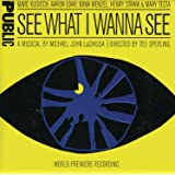 See What I Wanna See (2005 Original Off-Broadway Cast)