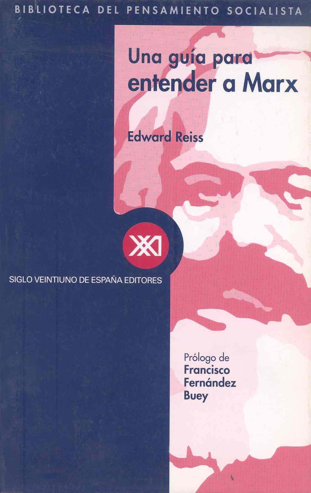 Una guía para entender a Marx Biblioteca del pensamiento socialista: Amazon.es: Reiss, Edward, Fernández Buey, Francisco, Barco, Juan José, Alins, Sonia, Jordán, Santiago: Libros