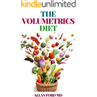 THE VOLUMETRICS DIET : The Ultimate Guide Showing How To Decipher Your Fооd'ѕ Energy Dеnѕіtу, Cut The Energy Dеnѕіtу Of…