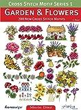Cross Stitch Motif Series 1: Garden & Flowers: 200 New Cross Stitch Motifs