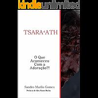 TSARA'ATH: O QUE ACONTECEU COM A ADORAÇÃO?! (PURIFICADOS Livro 1)