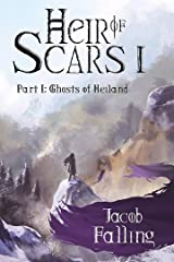 Ghosts of Heiland - Heir of Scars I, Part One Kindle Edition