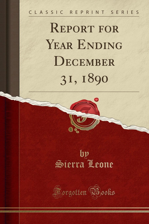 Download Report for Year Ending December 31, 1890 (Classic Reprint) PDF