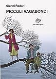 Piccoli vagabondi (La biblioteca di Gianni Rodari)