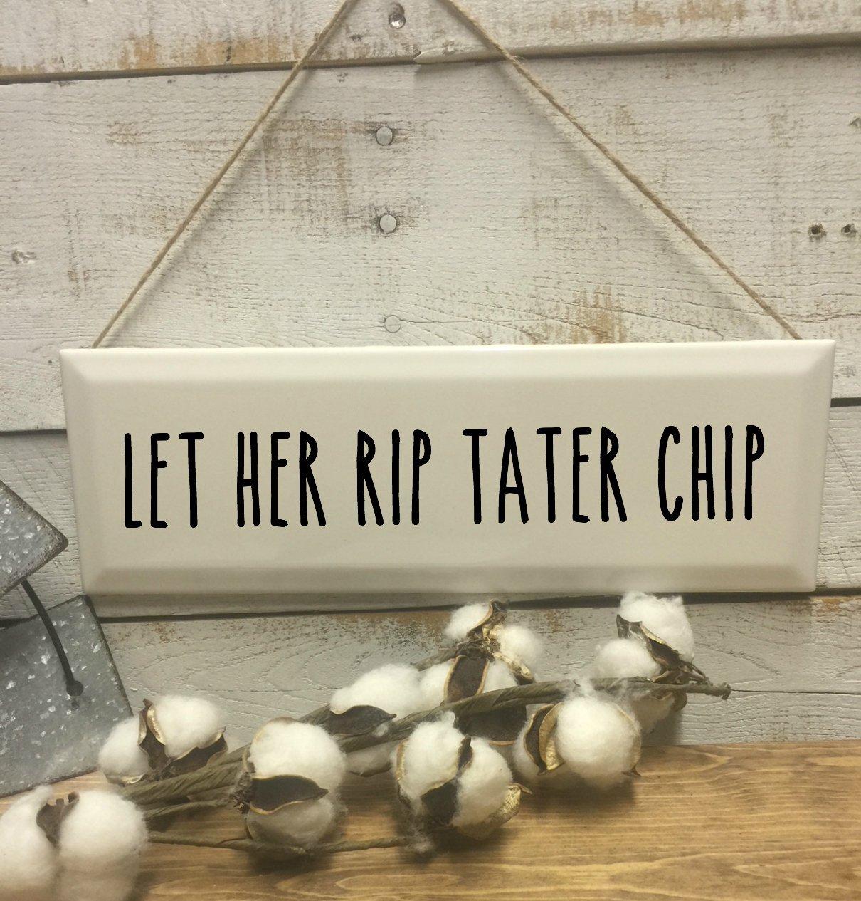 Let Her Rip Tater Chip Sign-Wall Decor-Bathroom Sign-Rae Dunn-Bathroom Art