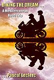 Biking The Dream: A Mediterranean Road Trip (English Edition)