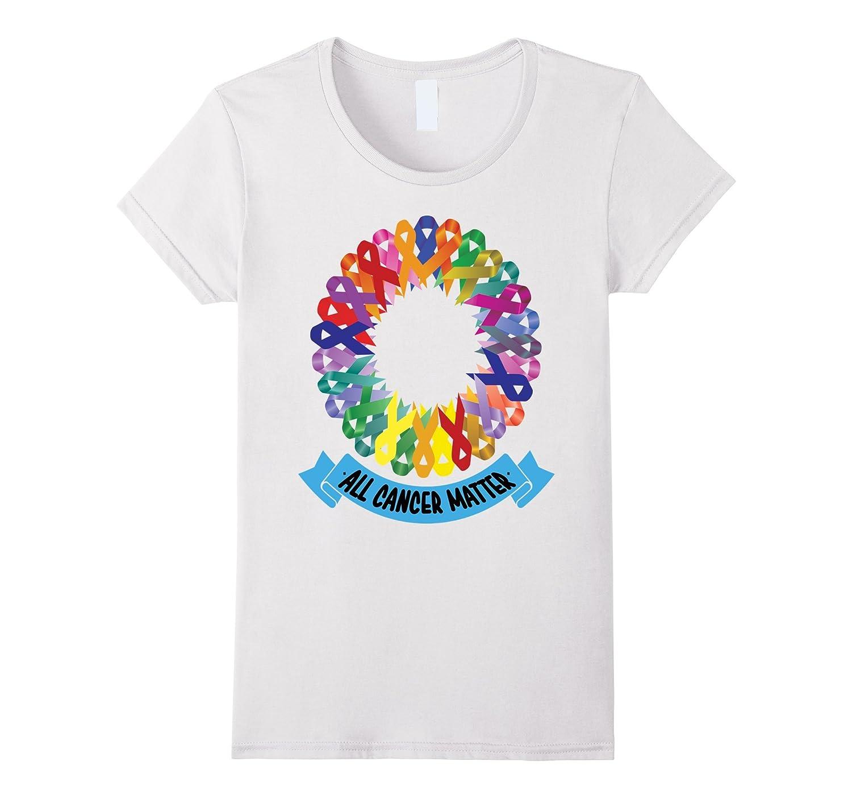2949da4e Amazon.com: All Cancer Matter Shirt Apparel Cancer Support Tee T-shirt:  Clothing
