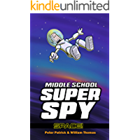 Middle School Super Spy: Space! (Diary Of A Super Spy Book 4)