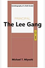 The Lee Gang (Autobiography of a Sixth Grader Book 3) Kindle Edition