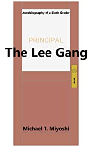 The Lee Gang (Autobiography of a Sixth Grader Book 3)