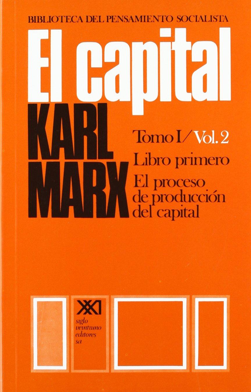 Capital / Libro primero. El proceso de produccion del capital / 2 (Spanish Edition)