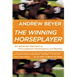 The Winning Horseplayer: An Advanced Approach to Thoroughbred Handicapping and Betting