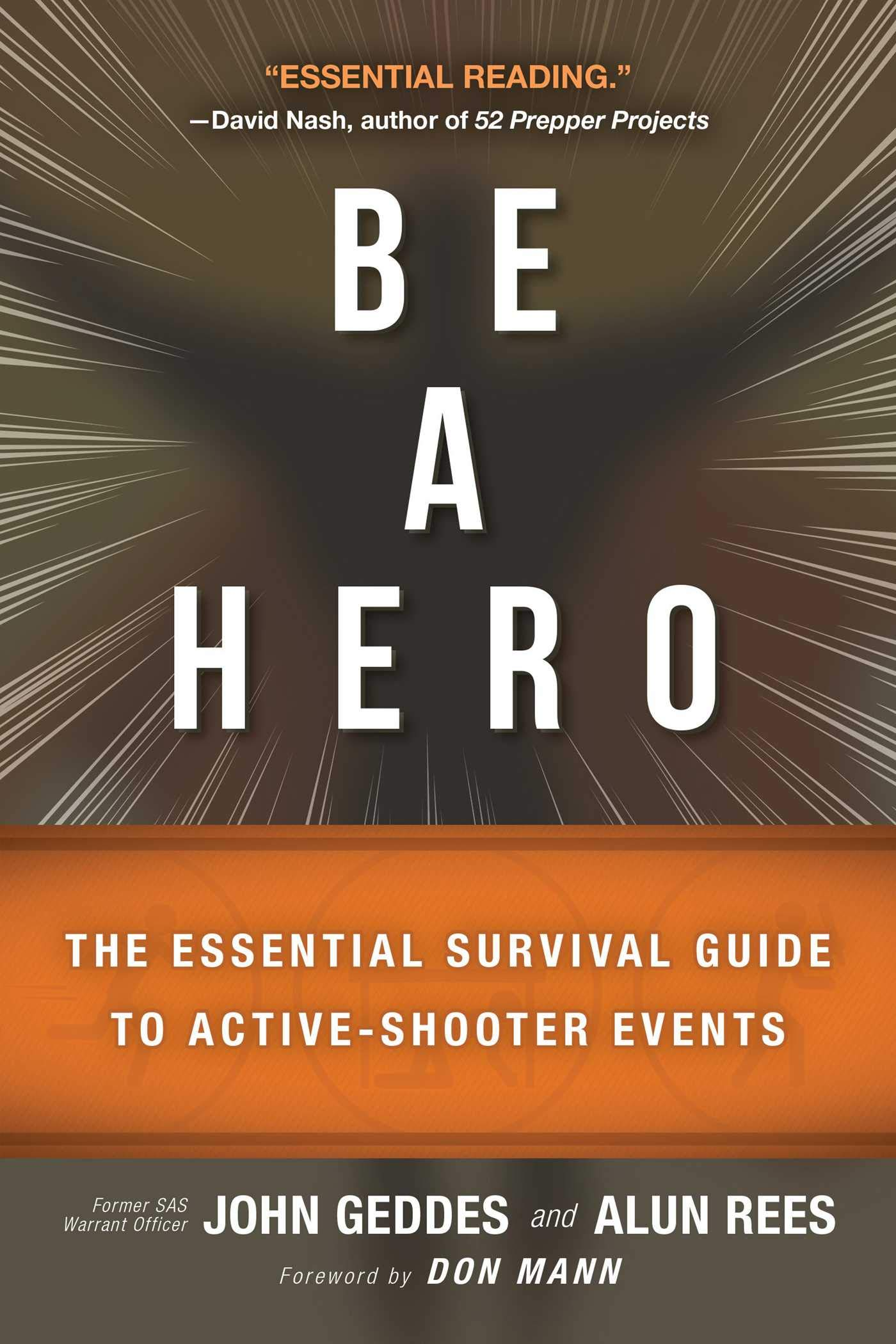 Be a Hero: The Essential Survival Guide to Active-Shooter Events Paperback – 24 Aug 2017