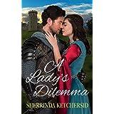 A Lady's Dilemma: A Medieval Romance Novelette
