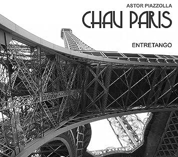 Entretango, Astor Piazzolla, Luis Gutiérrez - Chau Paris - Amazon.com Music