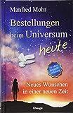 Bestellungen beim Universum heute: Neues Wünschen in einer neuen Zeit