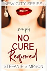 No Cure Required (New City Series) Kindle Edition