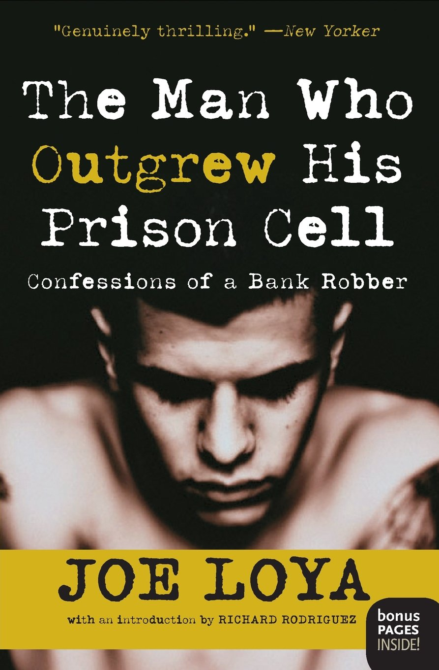 The Man Who Outgrew His Prison Cell: Confessions Of A Bank Robber: Joe  Loya: 9780060508937: Amazon: Books