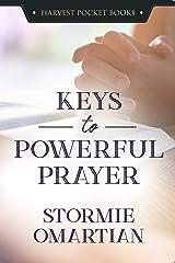 Keys to Powerful Prayer (Harvest Pocket Books) Kindle Edition