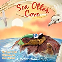 Sea Otter Cove: A Stress Management Story for Children Introducing Diaphragmatic Breathing to Lower Anxiety, Control…