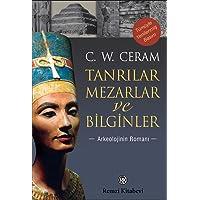 Tanrılar Mezarlar ve Bilginler: Arkeolojinin Romanı