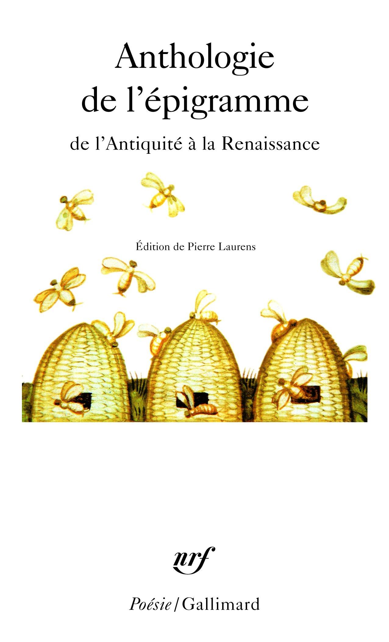 Anthologie de l'épigramme de l'Antiquité à la Renaissance Poche – 12 juillet 2007 Collectifs Pierre Laurens Gallimard 207031989X