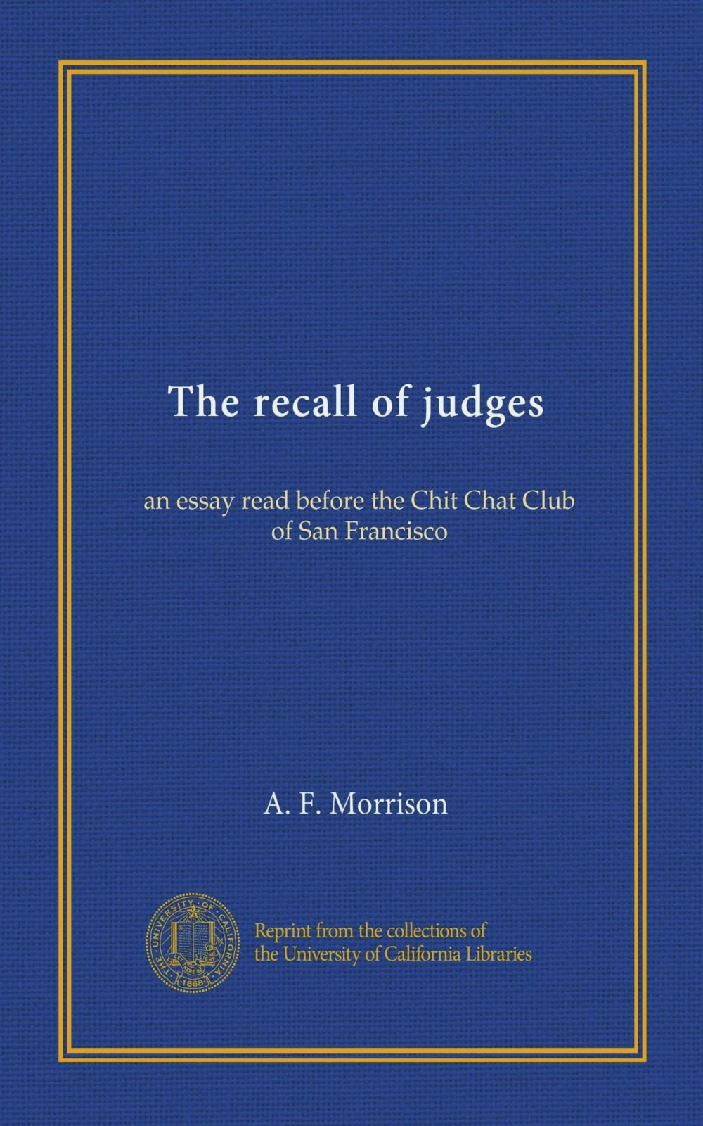 Examples Of Essay Proposals The Recall Of Judges An Essay Read Before The Chit Chat Club Of San  Francisco A F Morrison Amazoncom Books Example Of A Thesis Statement In An Essay also Frankenstein Essay Thesis The Recall Of Judges An Essay Read Before The Chit Chat Club Of San  Healthcare Essay Topics