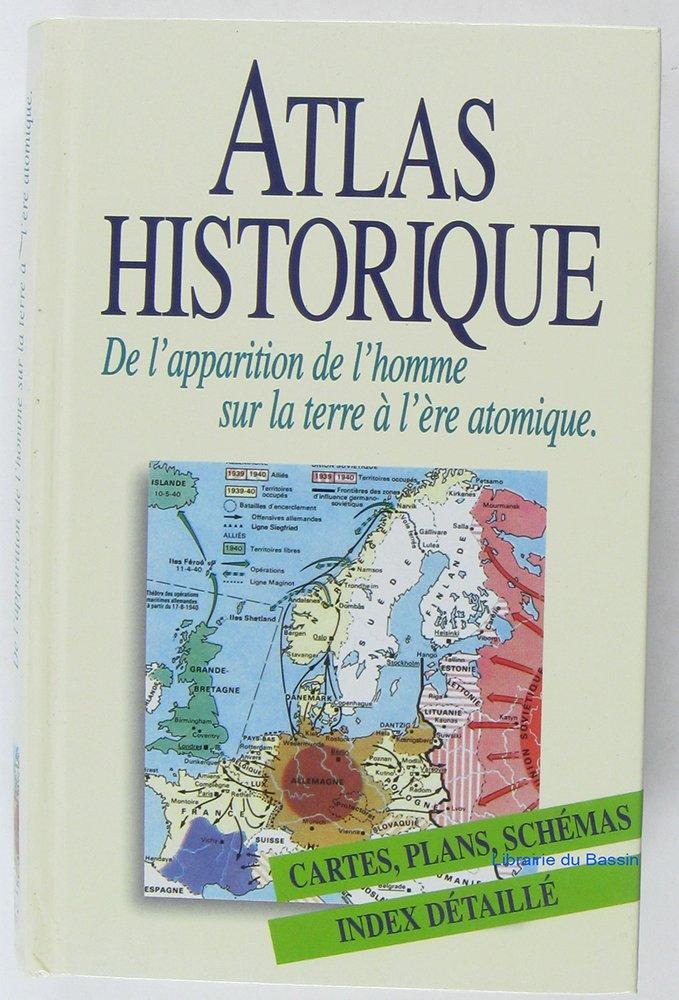 Atlas historique : De l'apparition de l'homme sur la Terre à l'ère atomique Relié – 1997 Werner Hilgemann Hermann Kinder Raymond Albeck France loisirs