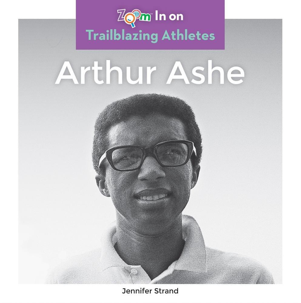 Arthur Ashe (Trailblazing Athletes)