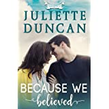 Because We Believed: A Christian Romance (Transformed by Love Book 4)