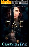 Fae (A Dark Paranormal Fantasy Romance) (Daughters of Eltera Book 1)