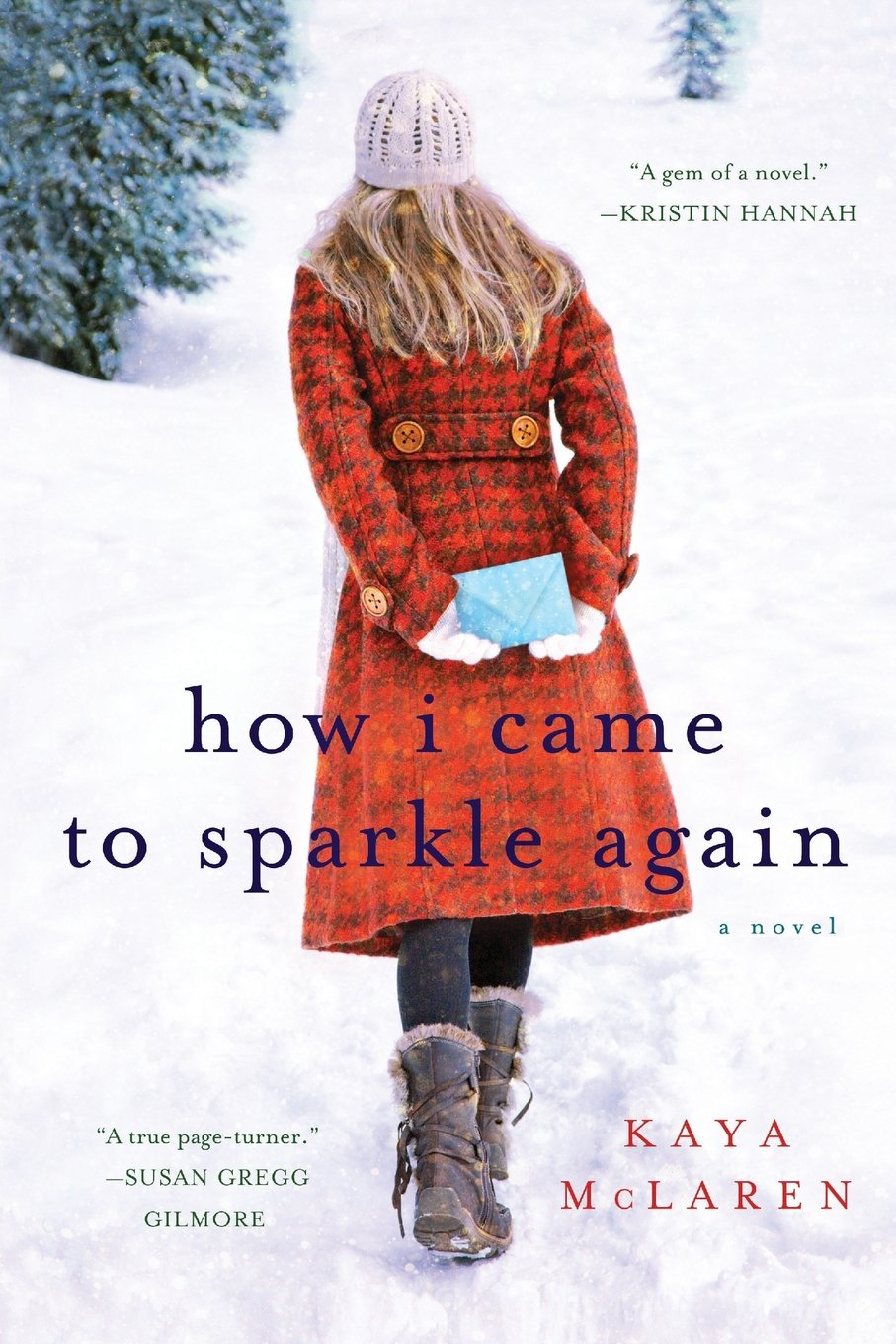 how i came to sparkle again a novel kaya mclaren 9781250000743
