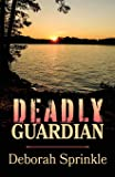 Deadly Guardian