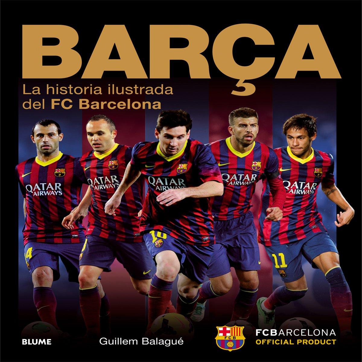 Barça  La historia ilustrada del FC Barcelona  Amazon.es  Guillem Balagué 13832ef1169