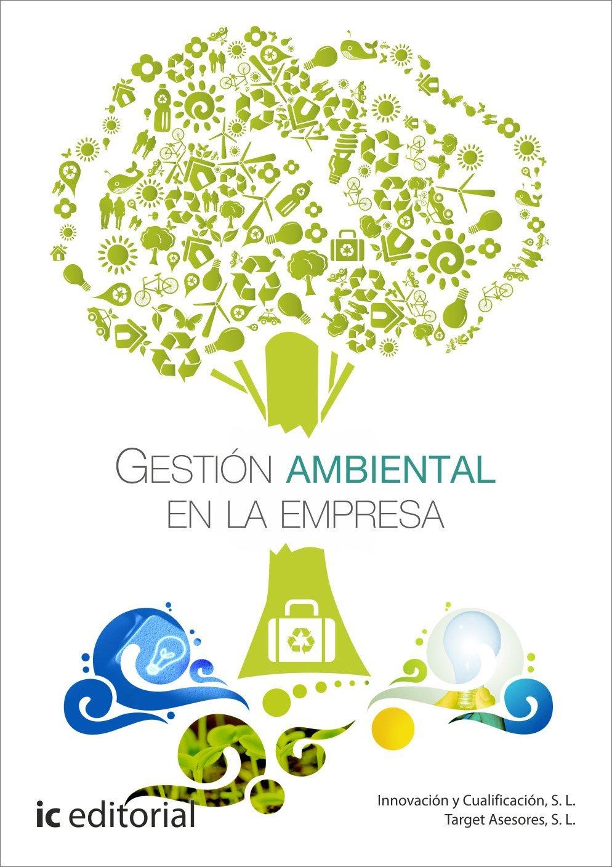 Download Gestión ambiental en la empresa [Sep 09, 2013] Innovación y Cualificación, S.L. and Target Asesores, S. L. ebook