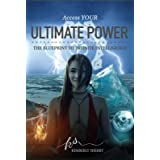 Access YOUR Ultimate Power: The Blueprint To Infinite Intelligence
