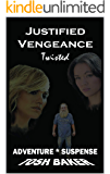 JUSTIFIED VENGEANCE TWISTED