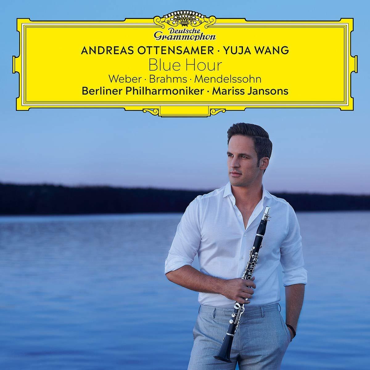 CD : ANDREAS OTTENSAMER/YUAJ WANG/MARISS JANSONS/BERLINER PHILH - Blue Hour (weber /  Brahms /  Mendelssohn)