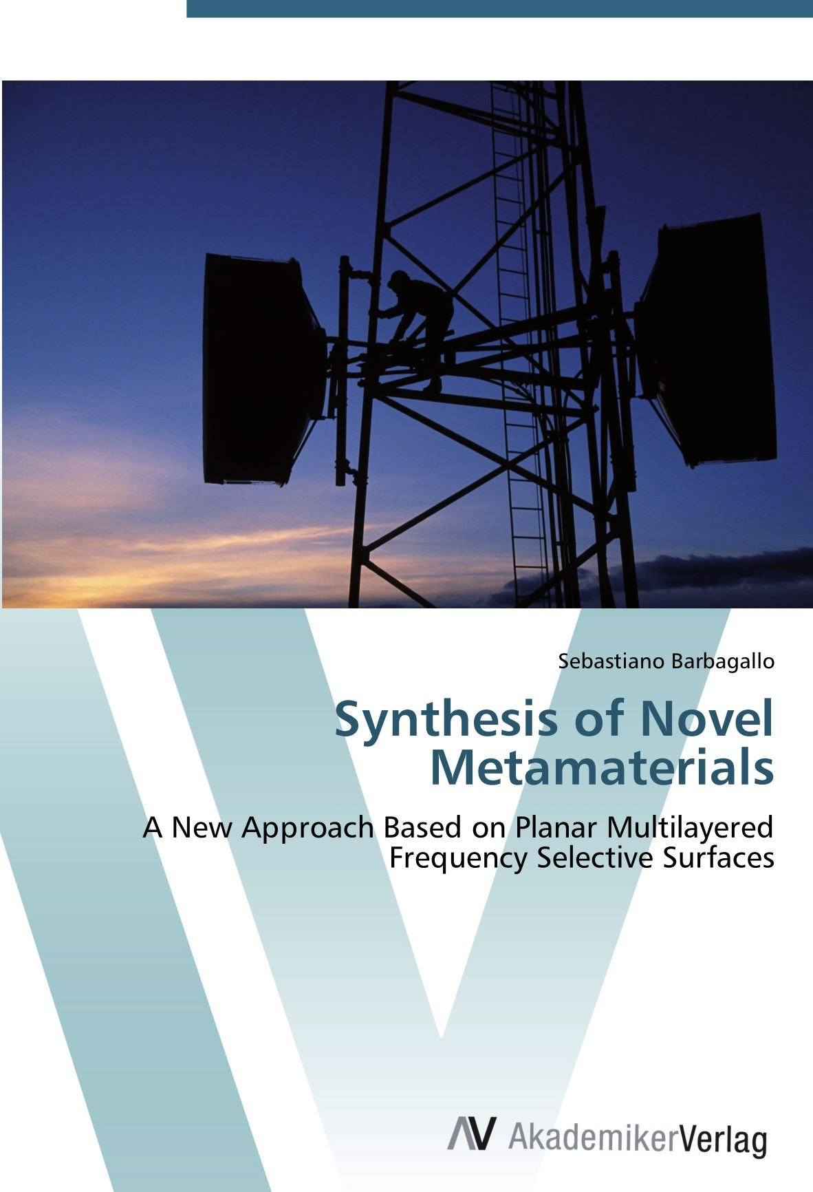 Read Online Synthesis of Novel Metamaterials: A New Approach Based on Planar Multilayered Frequency Selective Surfaces pdf epub