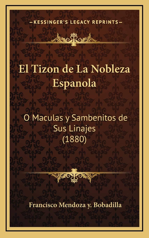 Tizon de la Nobleza Espanola: Amazon.es: Bobadilla, Francisco Mendoza y: Libros