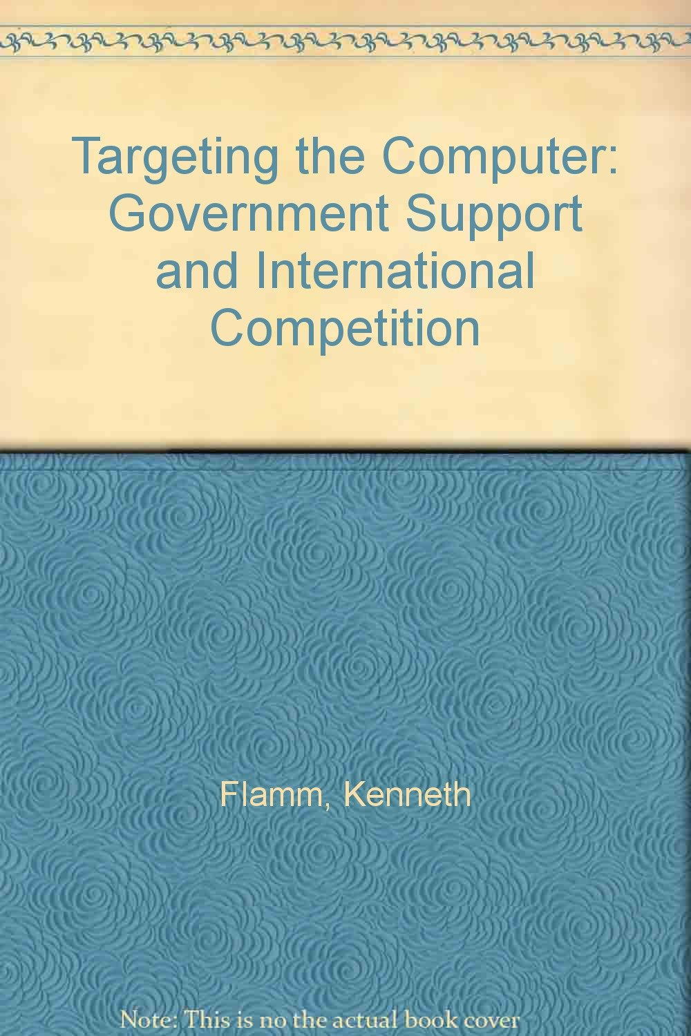 Targeting the Computer: Government Support and International Competition