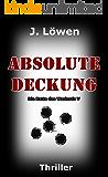 Absolute Deckung (Die Ratte des Warlords 5)