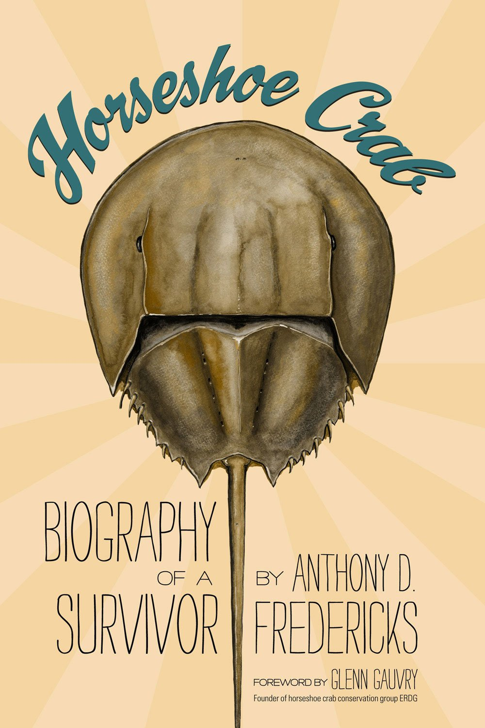 Horseshoe Crab: Biography of a Survivor: Anthony D. Fredericks ...