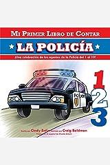 Mi Primer Libro De Contar: La Policia (Mi primer libro de contar / My First Counting Book) (Spanish Edition) Board book