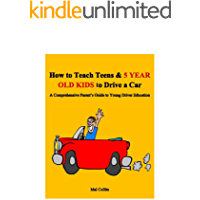 How to Teach Teens & 5 YEAR OLD KIDS to Drive a Car: A Comprehensive Parent's Guide to Young Driver Education (English Edition)