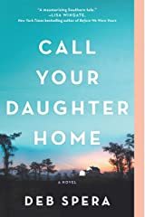 Call Your Daughter Home: A Novel Kindle Edition